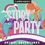 Story Party: Animal Adventures   Bill Gordh,Kirk Waller,Joel ben Izzy,Samantha Land, Octopretzel