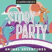Story Party: Animal Adventures | Bill Gordh, Kirk Waller, Joel ben Izzy, Samantha Land,  Octopretzel