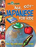 Ah, So! Japanese for Kids (Little Linguist) (English and Japanese Edition)