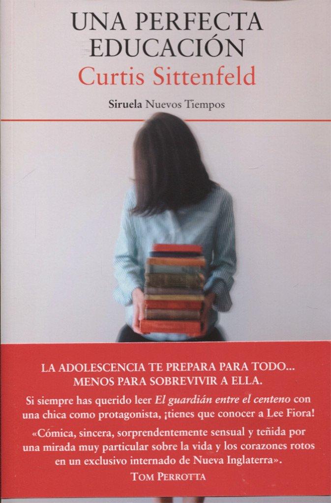Una perfecta educación (Nuevos Tiempos): Amazon.es: Sittenfeld ...