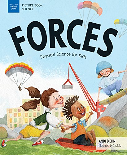 Forces: Physical Science for Kids (Picture Book Science)