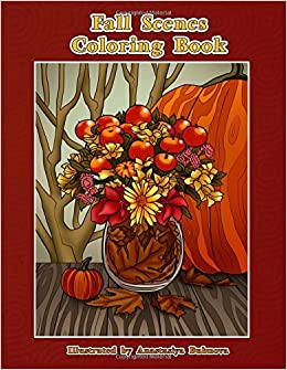 Fall Scenes Coloring Book Autumn To Color And Enjoy Creative Unique Books For Adults Volume 24 Mindful