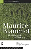 Maurice Blanchot: The Demand of Writing (Warwick Studies in European Philosophy), , 0415125960