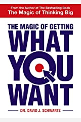 THE MAGIC OF GETTING WHAT YOU WANT Kindle Edition