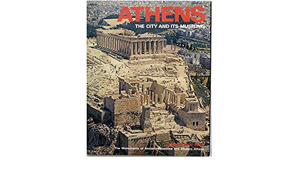 die stadt und ihre museen 1988 The city of ATHENS  the capital of Greece  and its museums Author Iris Douskou Athen Iris Douskou