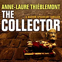 The Collector [Le Collectionneur]: Marion Spicer Art Mysteries, Book 1 Audiobook by Anne-Laure Thiéblemont, Sophie Weiner - translator Narrated by Jane Dodds