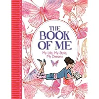 The Book of Me: My Life, My Style, My Dreams ('All About Me' Diary & Journal Series)