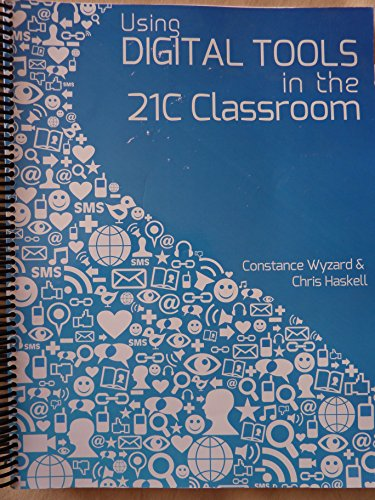 Using Digital Tools in the 21C Classroom, With a Focus on Standards