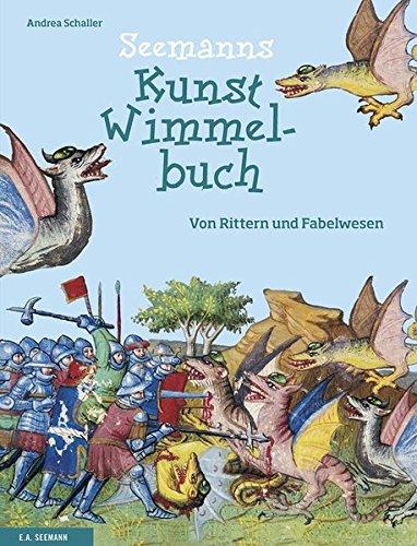 SEEMANNs Kunst-Wimmelbuch: Von Rittern und Fabelwesen