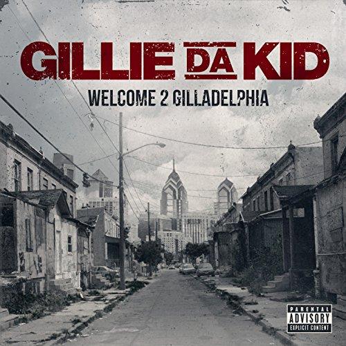 Welcome To Gilladelphia [Explicit]