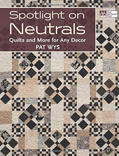 (Spotlight on Neutrals: Quilts and More for Any Decor)