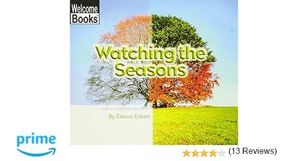 Amazon.com: Watching the Seasons (Welcome Books: Watching Nature ...