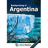 Backpacking in Argentina: Travel Guide & Trekking Guide for Independent Travelers