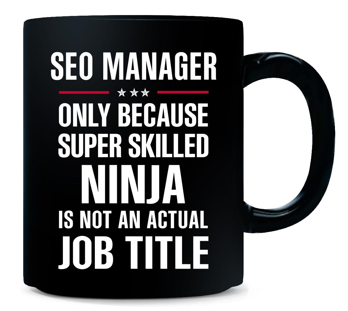 Amazon.com | Best Gift For A Super Skilled Ninja Seo Manager ...