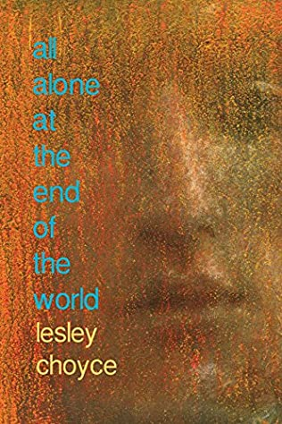 book cover of All Alone at the End of the World