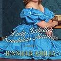Lady Isabella's Scandalous Marriage: Highland Pleasures, Book 2 Audiobook by Jennifer Ashley Narrated by Angela Dawe