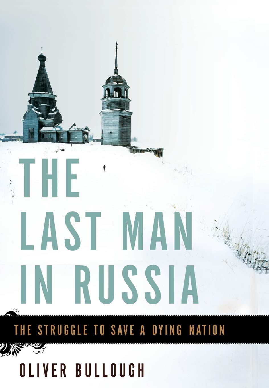 fe514fa03 The Last Man in Russia: The Struggle to Save a Dying Nation: Oliver ...
