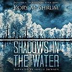Shadows in the Water | Kory M. Shrum