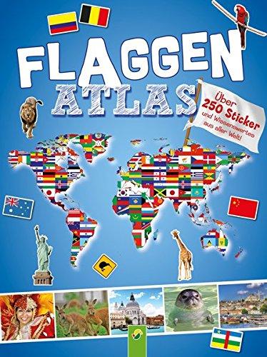 Flaggenatlas mit Stickern: Über 250 Sticker und Wissenswertes aus aller Welt