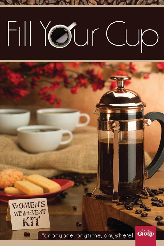 Fill Your Cup: Women's Mini-Event Kit pdf epub