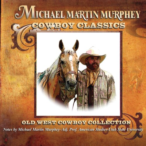 Cowboy Classics: Old West Cowboy Collection by Murphey, Michael Martin
