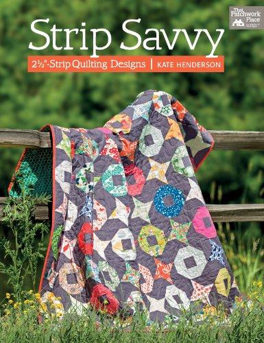 Strip Quilt Designs - Strip Savvy: 2 1/2