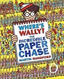Where's Wally? The Incredible Paper Chase by Handford, Martin (2009) Hardcover