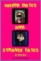 Weird Dates and Strange Fates Kindle Edition