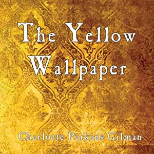 The Yellow Wallpaper Hörbuch