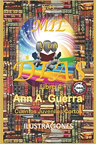 Los MIL y un DIAS: Cuentos Juveniles Cortos: Libro 4 (Volume 4) (Spanish Edition) (Spanish) Paperback – Large Print, December 30, 2017