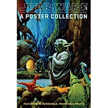 Star Wars Art: A Poster Collection (Poster Book): Featuring 20 Removable, Frameable Prints