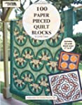 100 Paper Pieced Quilt Blocks with Bo...