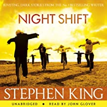 Night Shift: Selections Audiobook by Stephen King Narrated by John Glover