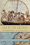 Sea of the Caliphs: The Mediterranean in the Medieval Islamic World (Hardcover) [Pre-order 21-01-2018]