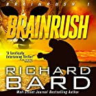Brainrush, a Thriller (Brainrush Series Book 1) Audiobook by Richard Bard Narrated by R. C. Bray