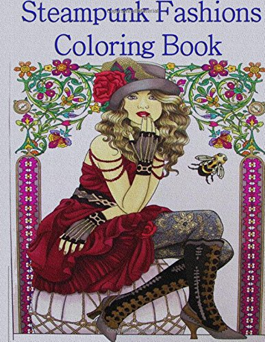 Steampunk Fashions Coloring Book: Adult Coloring Book