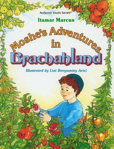 Moshe's Adventures in Brachahland (ArtScroll Youth)