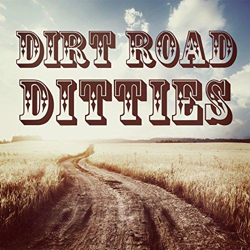 Dirt Road Ditties
