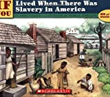 img - for If You Lived When There Was Slavery In America book / textbook / text book