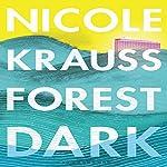 Forest Dark | Nicole Krauss