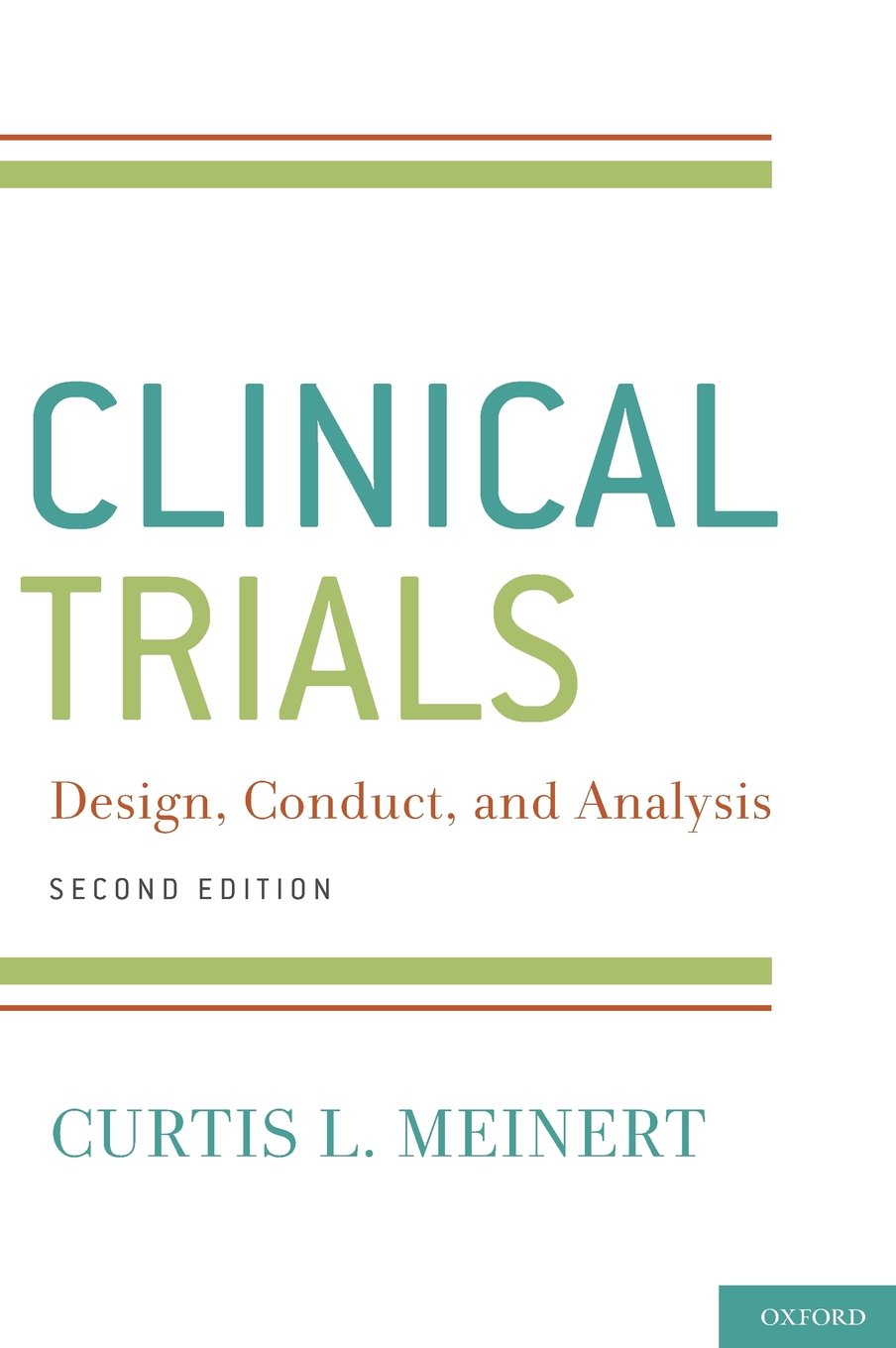 ClinicalTrials: Design, Conduct and Analysis (Monographs in Epidemiology and Biostatistics)