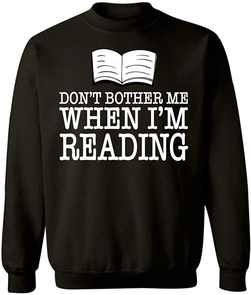 Sweatshirt Dont Bother Me When Im Reading