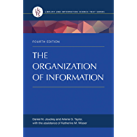 The Organization of Information, 4th Edition (Library and Information Science Text)