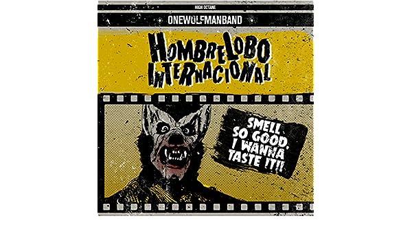 Smell so Good, I Wanna Taste It!! by Hombre Lobo Internacional on