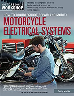 how to troubleshoot repair and modify motorcycle electrical rh amazon com Motorcycle Wiring Harness Diagram Motorcycle Wire Connectors