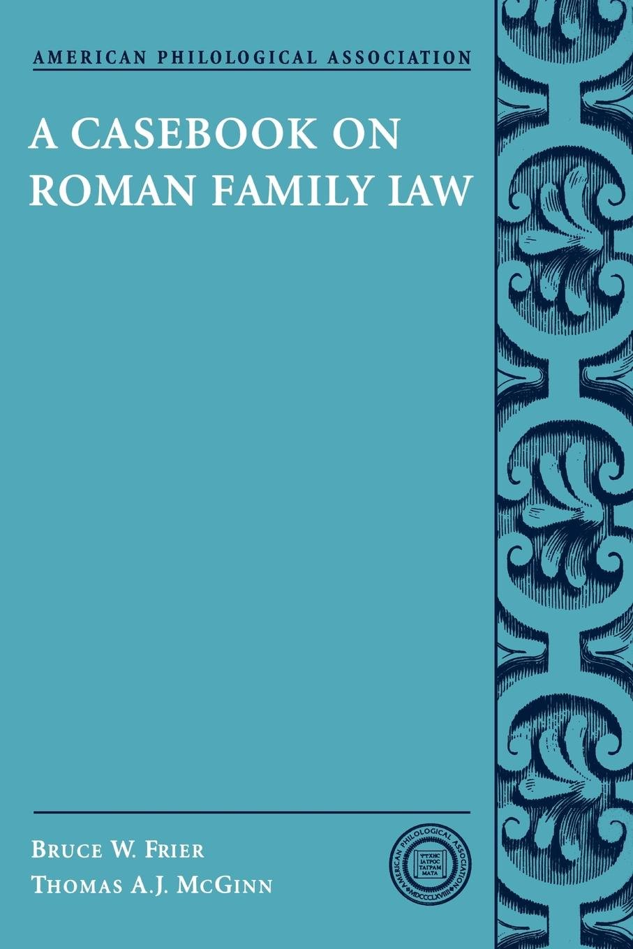 A Casebook on Roman Family Law (Society for Classical Studies Classical Resources)