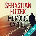 Mémoire cachée   Sebastian Fitzek