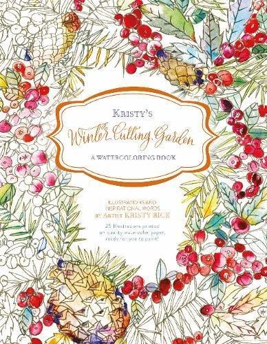 Kristy's Winter Cutting Garden: A Watercoloring Book (Kristy's Cutting - Watercolor Winter Paintings