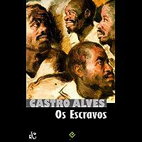 Os Escravos (Obra Poética de Castro Alves Livro 3)