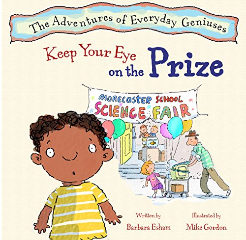 Keep Your Eye on the Prize (Adventures of Everyday Geniuses)